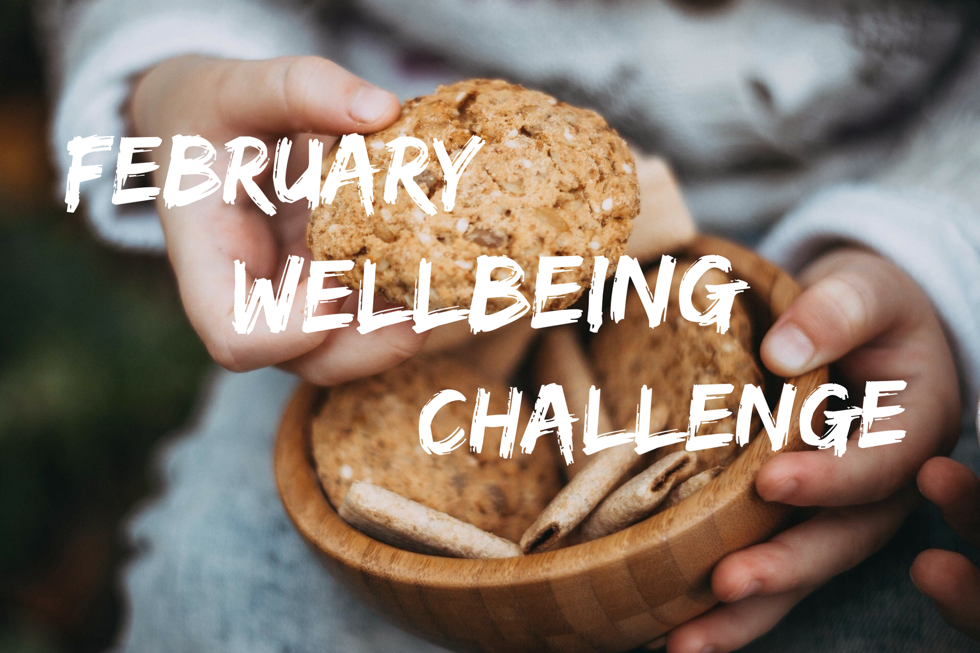 February Wellbeing Challenge 2018
