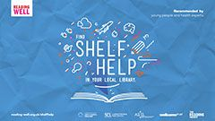 Supporting mental health in young people  - have you tried Shelf Help?